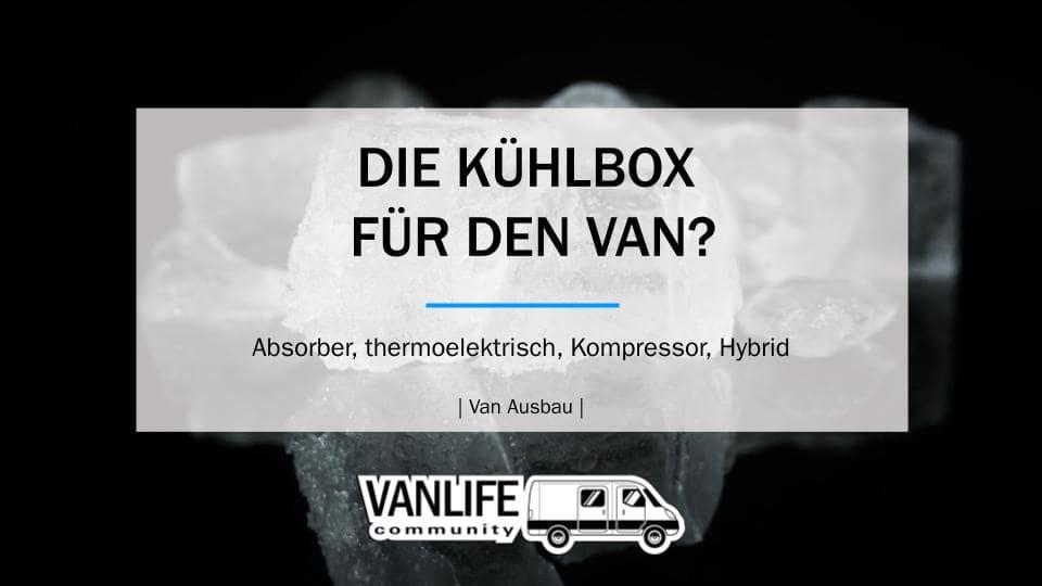 Welche ist die richtige Kühlbox für den Van?