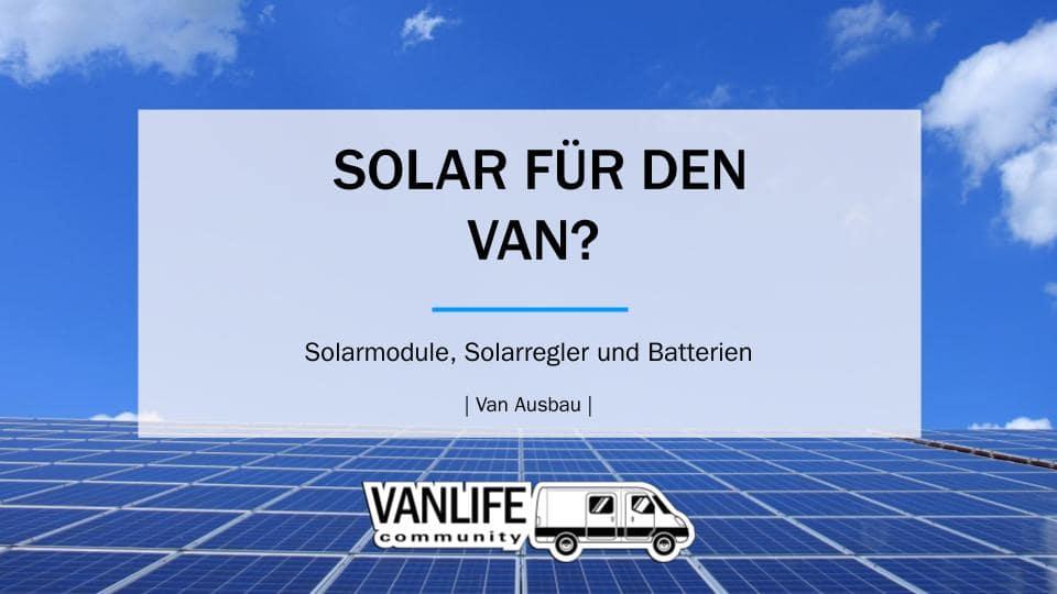 Die richtigen Solarpanels für den Van