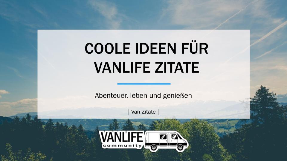 Sprüche/ Zitate für unsere Vanlife Produkte