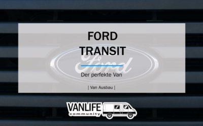FORD TRANSIT- DER PERFEKTE VAN
